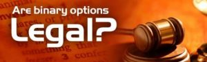 Are binary options legal?