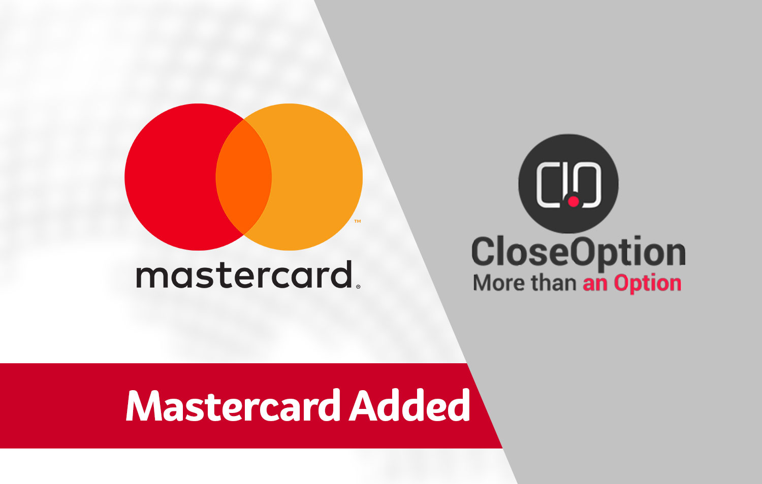 MasterCard Added in CloseOption Payment Methods