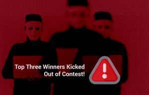 Top Three Winners Kicked Out of Contest!