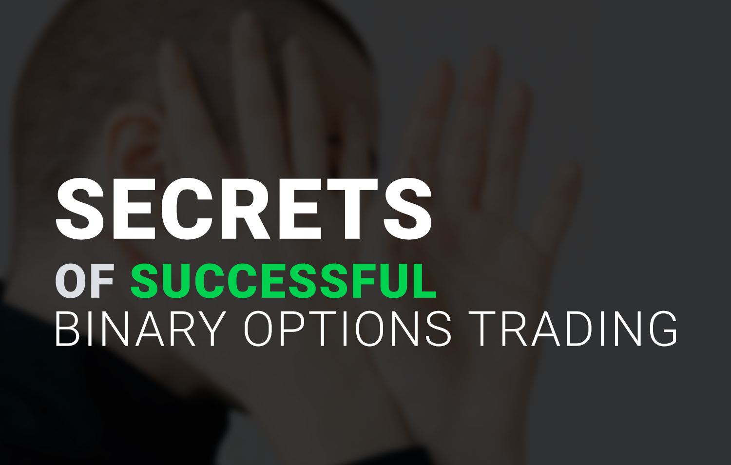 Secrets of successful Binary Options trading