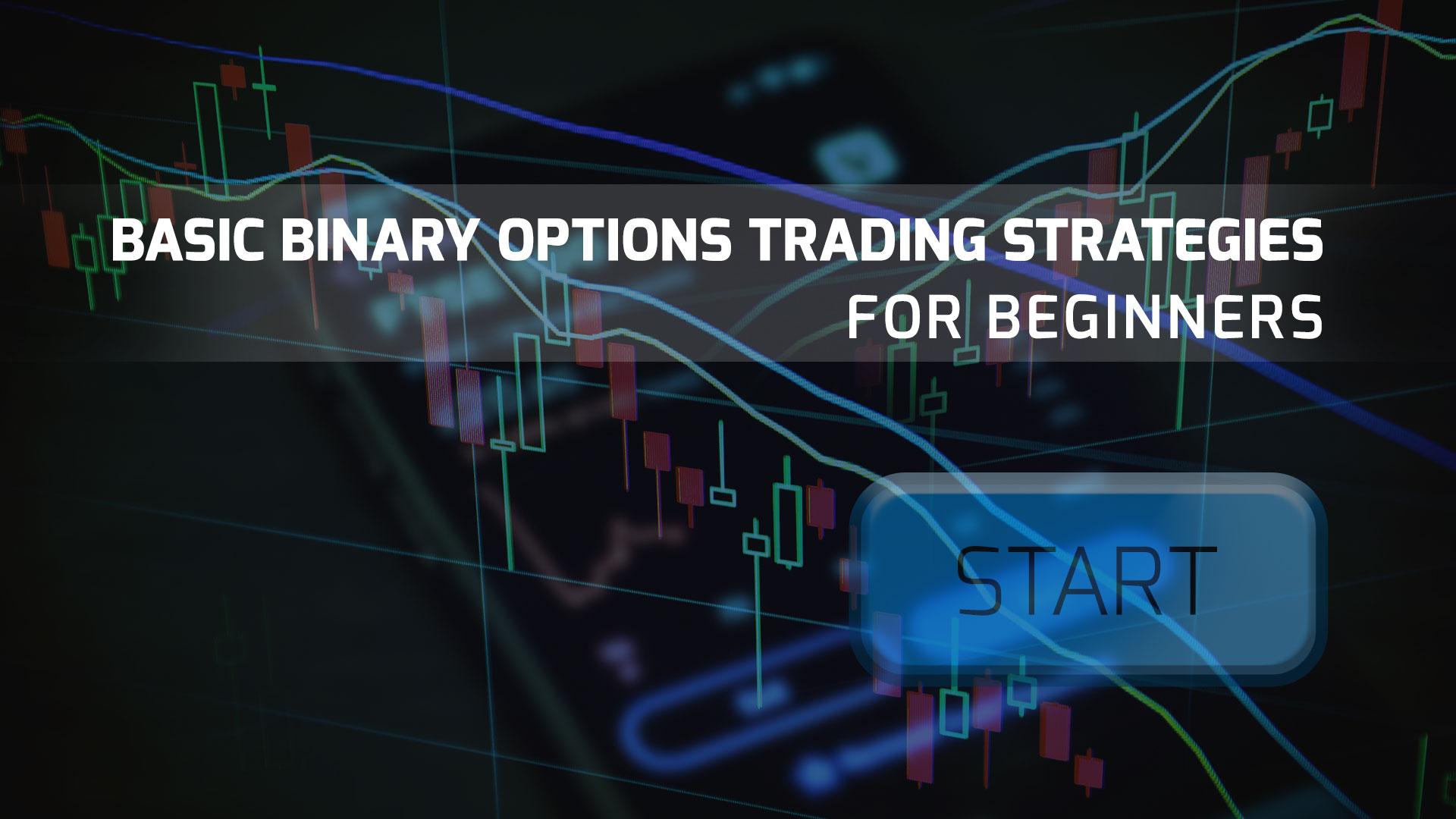 Basic Binary Options Trading Strategies for Beginners