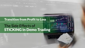 Transition from Profit to Loss: The Side Effects of Sticking in Demo Trading