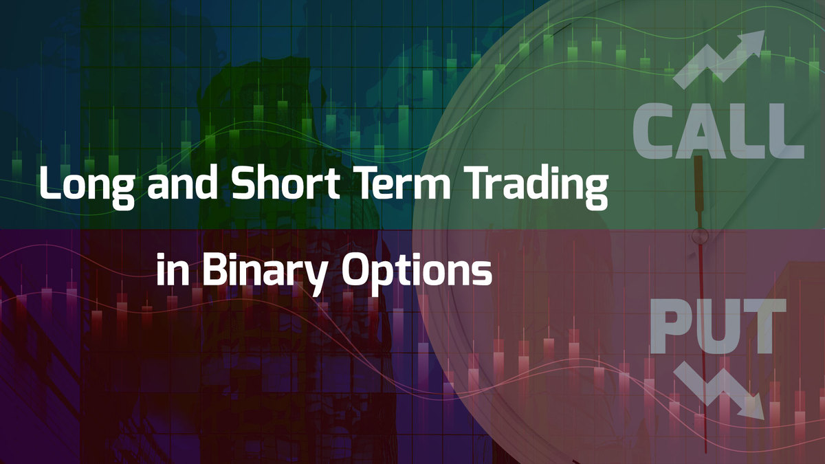 Long and Short Term Trading in Binary Options