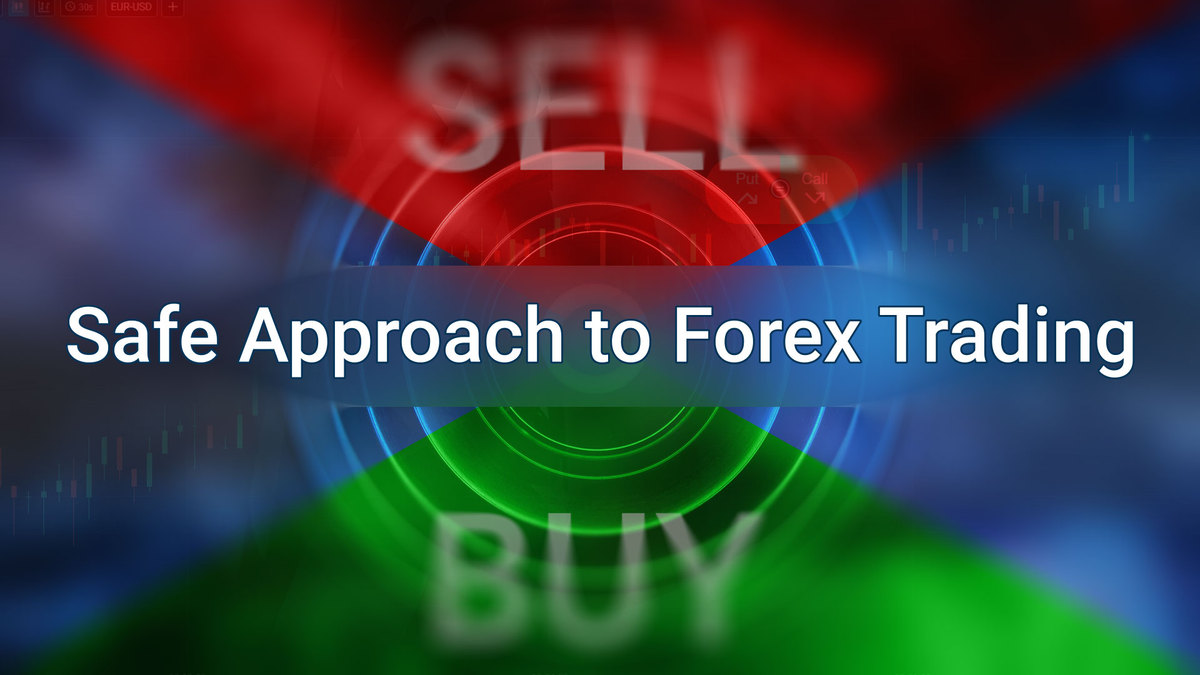 A Safe Approach to Forex Trading