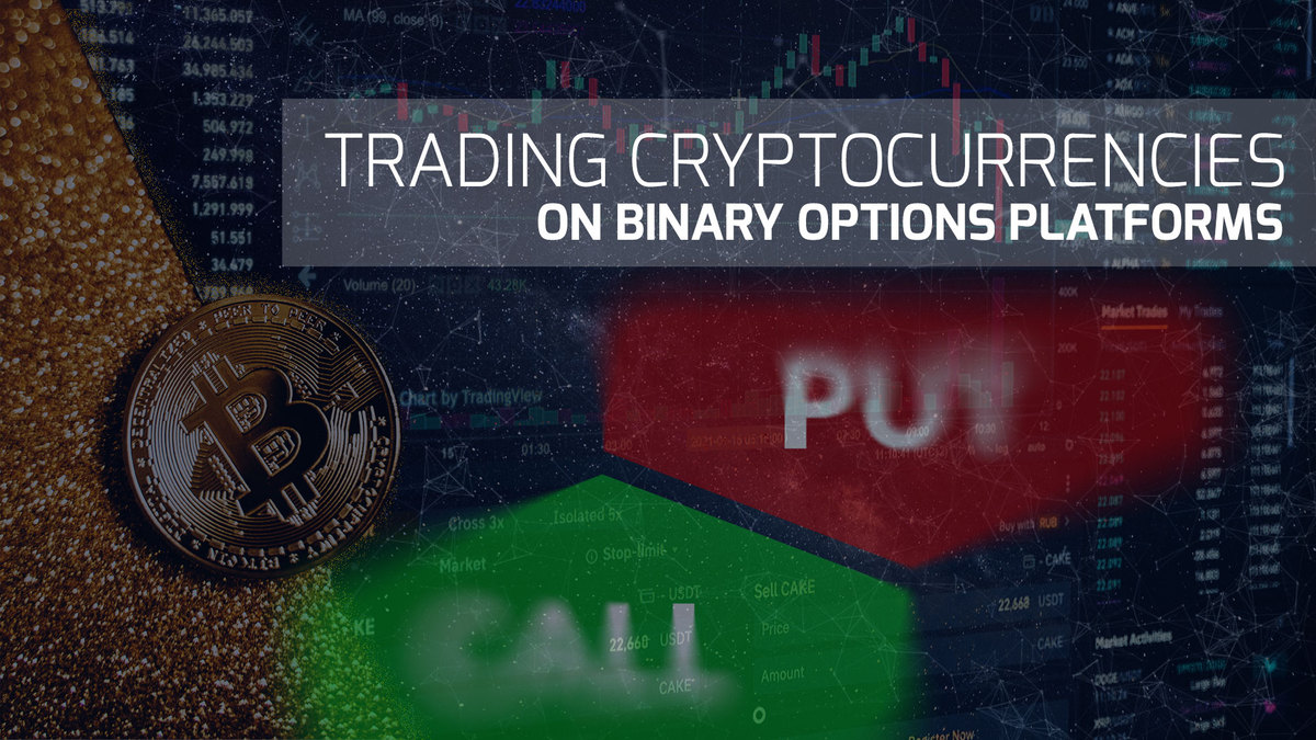 Trading Cryptocurrencies on Binary Options Platforms